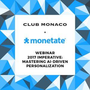 Webinar 2017 monetate and Club Monaco Personalization